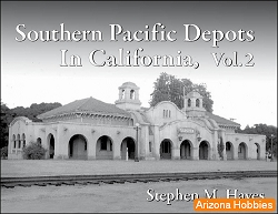 Southern Pacific Depots in California Vol. 2