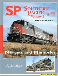 Southern Pacific In Color Vol. 5: Mergers and Memories
