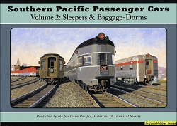 Southern Pacific Passenger Cars Vol. 2: Sleepers and Baggage-Dorms