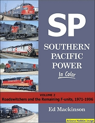 Southern Pacific Power In Color Vol. 2: Road-Switchers and the Remaining F-units, 1971-1996
