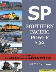 Southern Pacific Power In Color Vol. 3: Six-axles, Eight-axles, and GP60s, 1971-1996
