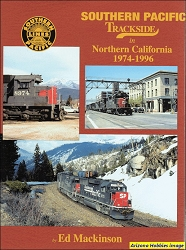 Southern Pacific Trackside in Northern California 1974-1996 (Trackside #105)