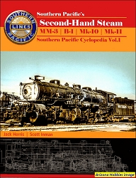 Southern Pacific's Second-Hand Steam: Southern Pacific Cyclopedia Vol. 1