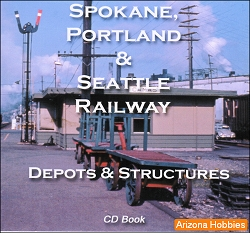 Spokane, Portland & Seattle Depots and Structures Photo CD Book