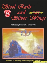 Steel Rails and Silver Wings: The Lindbergh Line to the birth of TWA