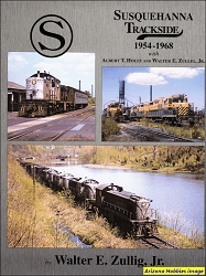 Susquehanna Railroad Trackside 1954-1968 with Albert T. Holtz and Walter E. Zullig, Jr. (Trackside #103)