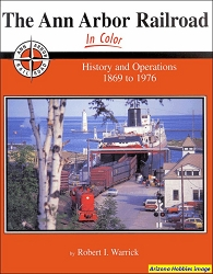 The Ann Arbor Railroad In Color : History and Operations 1969-1976