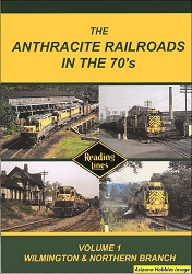 The Anthracite Railroads in the 1970s Vol. 1: Wilmington & Northern Branch DVD