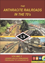 The Anthracite Railroads in the 1970s Vol. 3: Lehigh Valley Railroad Treichlers to Lockwood, NY DVD