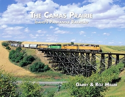 The Camas Prairie: Idaho's Panhandle Railroad
