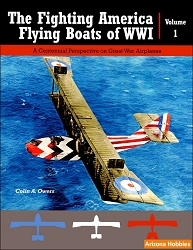 The Fighting America Flying Boats of WWI Vol. 1