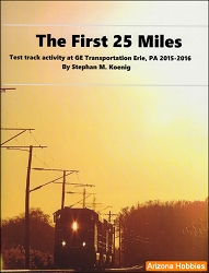 The First 25 Miles: Test Track Activity at GE Transportation Erie, PA 2015-2016
