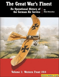 The Great War's Finest: An Operational History of the German Air Service Vol. 1: Western Front 1914