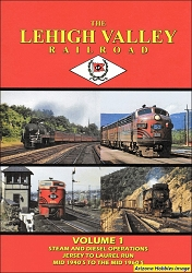 The Lehigh Valley Railroad Vol. 1: Steam and Diesel Operations DVD
