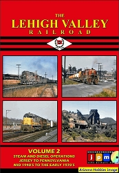 The Lehigh Valley Railroad Vol. 2: Steam and Diesel Operations Jersey to Pennsylvania Mid-1940s to Early 1970s DVD