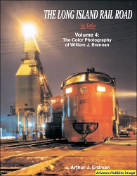 The Long Island Rail Road In Color Vol. 4: The Photography of William J. Brennan