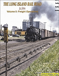 The Long Island Rail Road In Color Vol. 5: Freight Operations