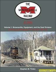 The Monongahela Railway In Color Vol. 1: Brownsville, Equipment and the East Division