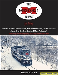 The Monongahela Railway In Color Vol. 2: West Brownsville, the West Division, and Branches 1975-1993