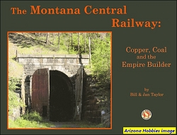 The Montana Central Railway: Copper, Coal and the Empire Builder