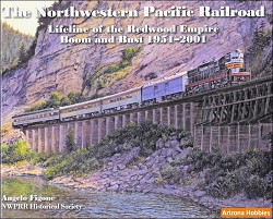 The Northwestern Pacific Railroad: Lifeline of the Redwood Empire, Boom and Bust 1951-2001