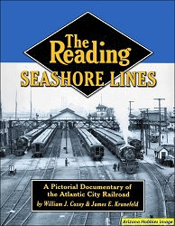 The Reading Seashore Lines: A Pictorial Documentary of the Atlantic City Railroad