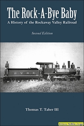 The Rock-a-Bye Baby: A History of the Rockaway Valley Railroad (Second Edition)