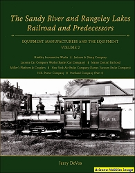 The Sandy River and Rangeley Lakes Railroad and Predecessors Vol. 2