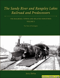 The Sandy River and Rangeley Lakes Railroad and Predecessors Vol. 5