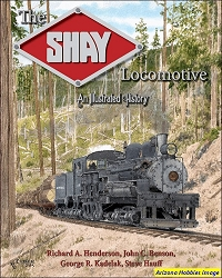 The Shay Locomotive: An Illustrated History
