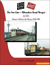 The Soo Line-Milwaukee Road Merger In Color Vol. 1: Before the Merger 1949-1984