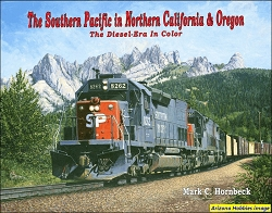 The Southern Pacific in Northern California and Oregon: The Diesel-Era In Color
