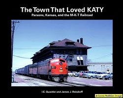 The Town That Loved KATY: Parsons, Kansas and the M-K-T Railroad