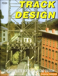 Track Design: The Complete Book of Layout Design