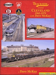 Trackside Around Cleveland 1965-1979 with Dave McKay (Trackside #40)