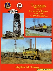 Trackside Around Eastern Ohio 1965-1995 with Dave McKay (Trackside #71)