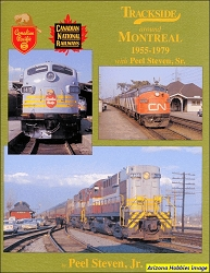 Trackside Around Montreal 1955-1979 with Peel Steven, Sr. (Trackside #62)