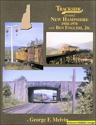 Trackside Around New Hampshire 1950-1970 with Ben English, Jr. (Trackside #76)