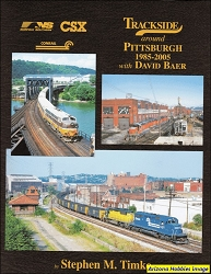Trackside Around Pittsburgh 1985-2005 with David Baer (Trackside #100)