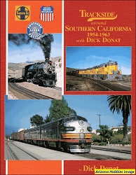Trackside Around Southern California 1954-1963 with Dick Donat (Trackside #82)