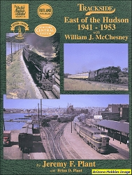 Trackside East of the Hudson 1941-1953 with Bill McChesney (Trackside #2)
