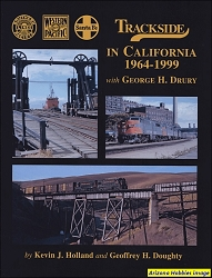 Trackside in California 1964-99 with George H. Drury (Trackside #107)