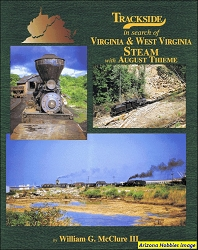 Trackside in Search of Virginia and West Virginia Steam with August Thieme