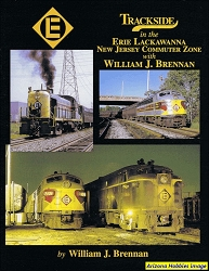 Trackside in the Erie Lackawanna New Jersey Commuter Zone with William J. Brennan (Trackside #41)