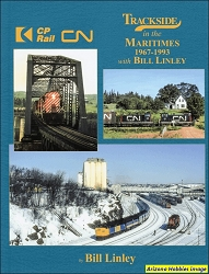 Trackside in the Maritimes 1967-1993 with Bill Linley (Trackside #108)