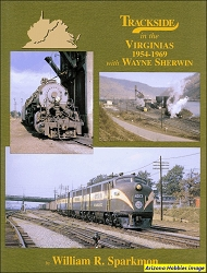 Trackside in the Virginias 1954-1969 with Wayne Sherwin (Trackside #77)