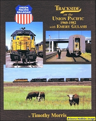 Trackside on the Union Pacific 1960-1975 with Emery Gulash (Trackside #96)