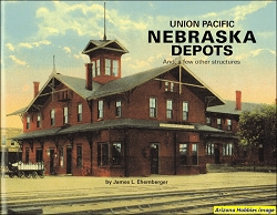 Union Pacific Nebraska Depots: And A Few Other Structures