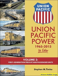 Union Pacific Power 1965-2015 In Color Vol. 2: First-Generation Freight and Passenger Units