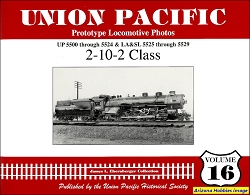 Union Pacific Prototype Locomotive Photos Vol. 16: 2-10-2 Class